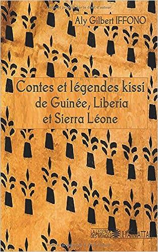 En ligne téléchargement Contes et légendes kissi de Guinée, Liberia et Sierra Léone pdf