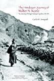 The Himalayan Journey of Walter N. Koelz : The University of Michigan Himalayan Expedition, 1932-1934, Sinopoli, Carla M., 0915703807