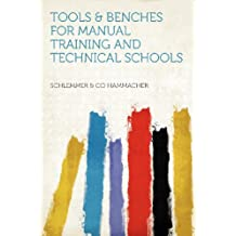 Tools & Benches for Manual Training and Technical Schools