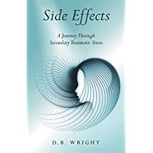 Side Effects: A Journey Through Secondary Traumatic Stress