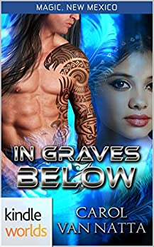 Magic, New Mexico: In Graves Below (Kindle Worlds) by [Van Natta, Carol]