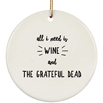 Grateful Dead Christmas Ornament.Amazon Com Epicura All I Need Is Wine And The Grateful Dead