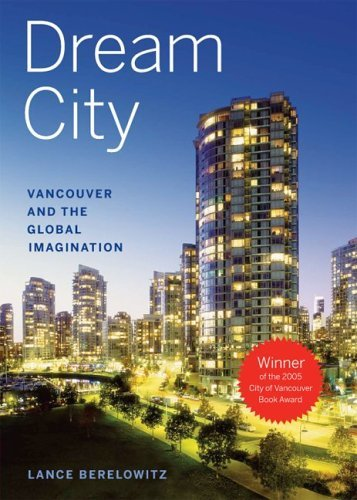 [Ebook] Dream City: Vancouver and the Global Imagination<br />[T.X.T]