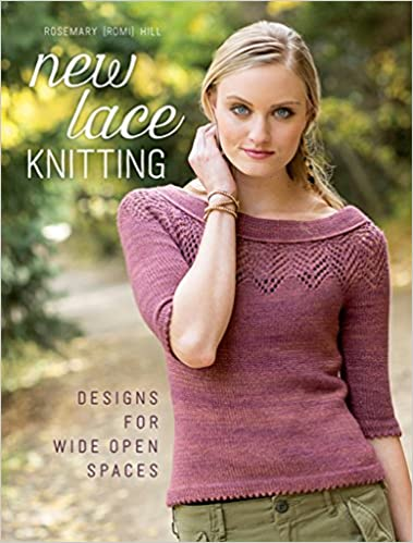 ed7393732 New Lace Knitting  Designs for Wide Open Spaces  Amazon.co.uk  Rosemary  (Romi) Hill  9781620337530  Books