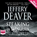 Speaking in Tongues Audiobook by Jeffery Deaver Narrated by Ed Sala