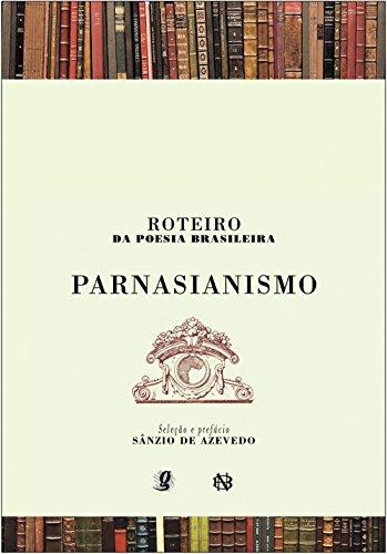 Roteiro da Poesia Brasileira. Parnasianismo