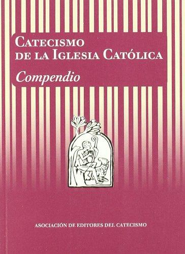 Catecismo De La Iglesia Católica. Compendio