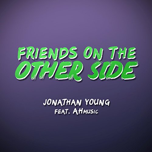 Friends on the Other Side (feat. Ahmusic)