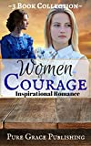 Women of Courage: Inspirational Historical Romance Novella Collection
