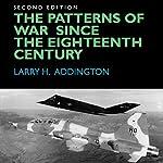 The Patterns of War Since the Eighteenth Century | Larry H. Addington