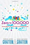 Zero to 100,000, Dean Anthony Gratton and Sarah-Jayne Gratton, 0789748002