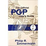 The Official PGP User's Guide by Philip R. Zimmermann (1996-01-01)
