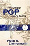 img - for The Official PGP User's Guide by Philip R. Zimmermann (1996-01-01) book / textbook / text book