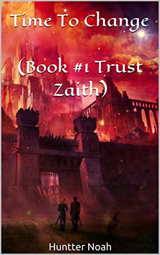 Time To Change  (Book #1 Trust Zaith)