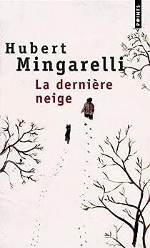 La Dernière Neige par Mingarelli