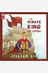 The Pirate King Of China: The Story Of Koxinga - in English and Chinese (Heroes Of China) (Volume 8) Paperback