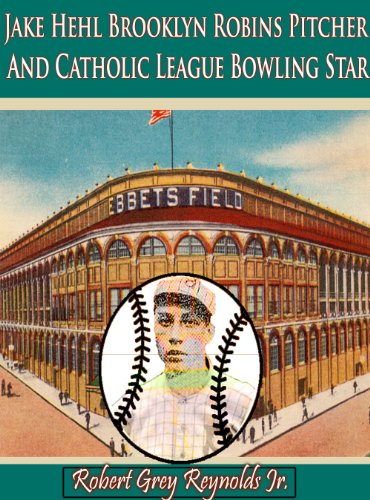 Jake Hehl Brooklyn Robins Pitcher and Catholic League Bowling Star