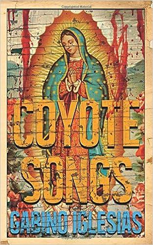 Coyote Songs Gabino Iglesias 9781940885490 Amazon Books