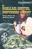 A Dollar Outta Fifteen Cent IV: Money Makes the World Go 'Round (A Dollar Outta Fifteen Cent Series Book 4)