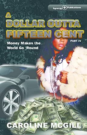 a dollar outta fifteen cent iv money makes the world go