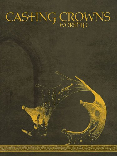 Casting Crowns - Worship - Media Crowns Casting