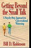 Getting Beyond the Small Talk, Bill Robinson, 089066191X