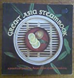 Great Asia Steam Book, Irene Wong, 0912738111