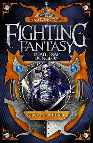 Deathtrap Dungeon (Fighting Fantasy: Reissues 2, #3)