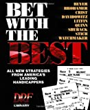 img - for Bet With the Best: Expert Strategies from America's Leading Handicappers (Drf Handicapping Library) book / textbook / text book