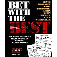 Bet With the Best: Expert Strategies from America's Leading Handicappers