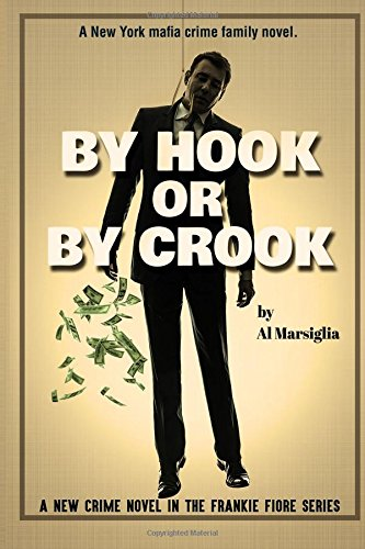By Hook or By Crook: A New Crime Novel in the Frankie Fiore Series (Frankie Fiore Crime Thrillers) (Volume 2) PDF