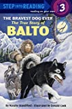 By Natalie Standiford The Bravest Dog Ever: The True Story Of Balto (Turtleback School & Library Binding Edition) (Step In [School & Library Binding]