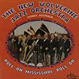 Roll On, Mississippi by NEW WOLVERINE JAZZ ORCHESTRA (1998-12-15)