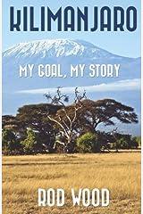 Kilimanjaro: My Goal, My Story Paperback