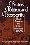 Protest, Politics and Prosperity, Dorothy K. Newman and Nancy J. Amidei, 0394734483
