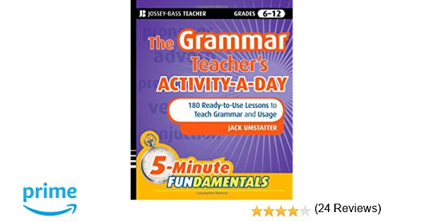 Amazon.com: The Grammar Teacher's Activity-a-Day: 180 Ready-to-Use ...
