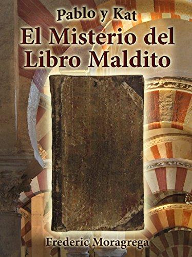 El misterio del Libro Maldito (Pablo y Kat nº 1) (Spanish Edition)