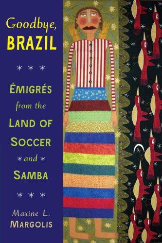 Goodbye, Brazil: Émigrés from the Land of Soccer and Samba