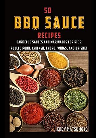 50 BBQ Sauce Recipes (Eddy Matsumoto Best Sellers) - Hot Sauce Recipes