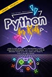 PYTHON FOR KIDS: Learn To Code Quickly With This