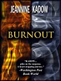 Front cover for the book Burnout by Jeannine Kadow