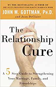 The Relationship Cure A 5 Step Guide To Strengthening