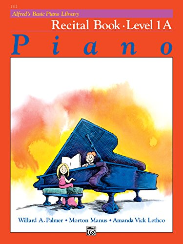 1a Basic Piano Alfreds - Alfred's Basic Piano Library - Recital Book 1A: Learn How to Play with This Esteemed Piano Method