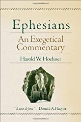 Ephesians: An Exegetical Commentary by Harold W. Hoehner (2002-12-01)