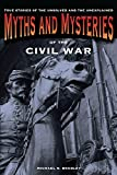 Myths and Mysteries of the Civil War, Michael R. Bradley, 0762761156