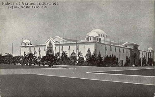 Palace of Varied Industries, The Pan. Pac. Int. Expo. 1915 1915 Panama Pacific Exposition Original Vintage Postcard
