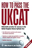 How to Pass the UKCAT : Unbeatable Practice for Success in the United Kingdom Clinical Aptitude Test, Bryon, Mike and Clayden, Jim, 0749453338