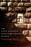 The Latin American Subaltern Studies Reader (Latin America Otherwise)
