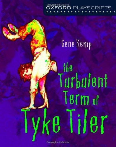 The Turbulent Term of Tyke Tiler (Oxford Modern Playscripts): Gene ...