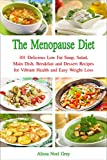 INCREASE YOUR ENERGY, LOSE WEIGHT AND FEEL AMAZING!Amazing 30 MINUTE recipes that will drastically improve your health and your weight!Although menopause is a time of change that women can't avoid, you can avoid weight gain and reduce the health risk...